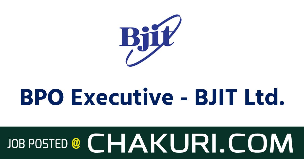 BPO Executive – BJIT Ltd.